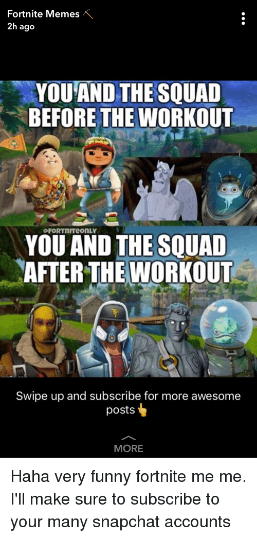 Fortnite Memes 2h Ago You And The Squad Before The Workout