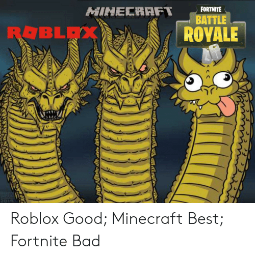 FORTNITE MINECRAFT BATTLE ROBLAX ROYALE Roblox Good