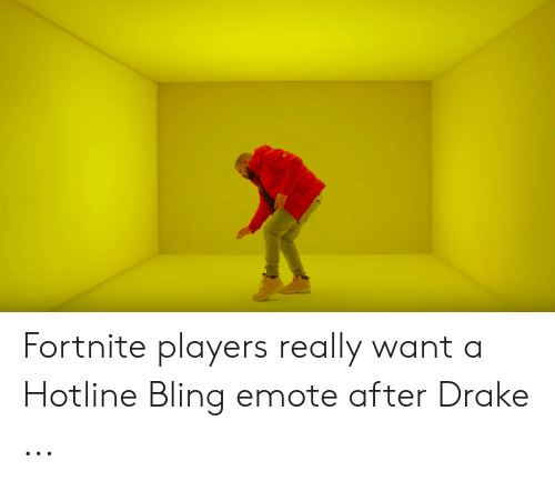 Bling, Drake, and Hotline Bling: Fortnite players really want a Hotline Bling emote after Drake ...