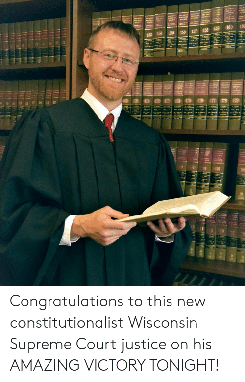 Supreme, Supreme Court, and Congratulations: FORTS REPOk  EFORIS  REPORTS  153 154 155 158 157 158 159 160 161  VOL.1  VOL. 1e  4 15 37  40 41 42 Congratulations to this new constitutionalist Wisconsin Supreme Court justice on his AMAZING VICTORY TONIGHT!