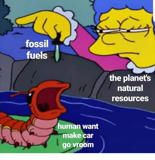 Fossil, Planets, and Car: fossil  fuels  the planets  natural  resources  uman want  make car  go vroom