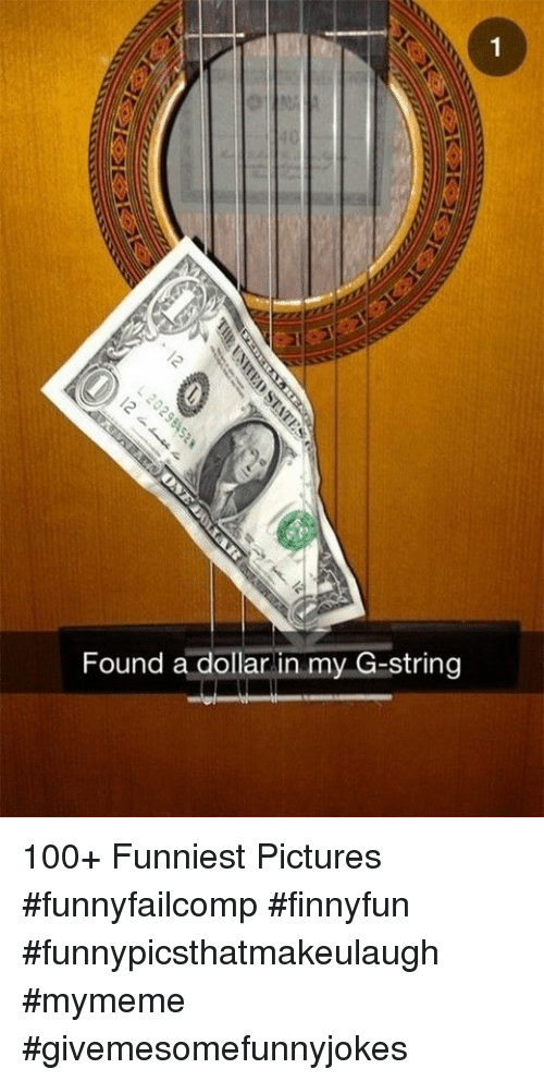 Anaconda, Pictures, and String: Found a dollar in my G-string 100+ Funniest Pictures #funnyfailcomp #finnyfun #funnypicsthatmakeulaugh #mymeme #givemesomefunnyjokes