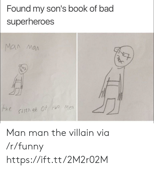 Bad, Funny, and Book: Found my son's book of bad  superheroes Man man the villain via /r/funny https://ift.tt/2M2r02M