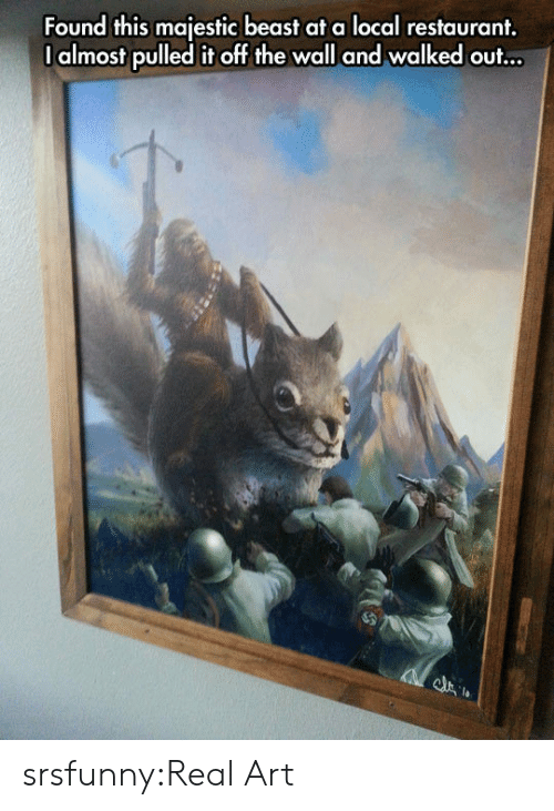 Tumblr, Blog, and Http: Found this majestic beast at a local restaurant.  I almost pulled it off the wall and walked out... srsfunny:Real Art