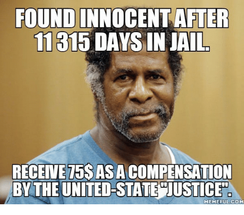 foundinnocent after 11315 days in jail receive 15sasacompensation by the 14765963 ✅ 25 best memes about negro joke negro joke memes,Cat Negro Meme