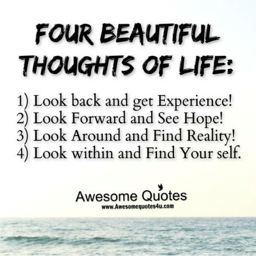 Four Beautiful Thoughts Of Life 1 Look Back And Get Experience 2
