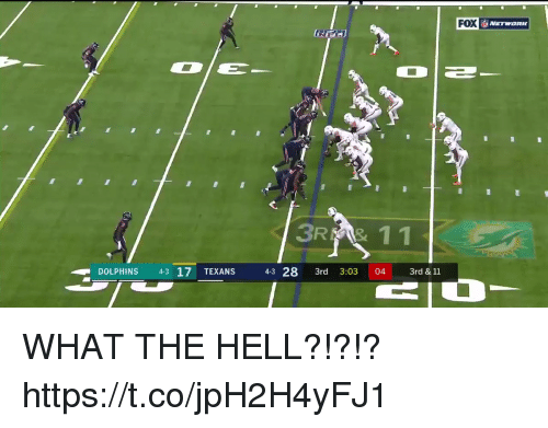 Football, Nfl, and Sports: FOX  31  11  DOLPHINS 43 17 TEXANS  43 28 3rd 3:03 04 3rd & 11 WHAT THE HELL?!?!? https://t.co/jpH2H4yFJ1