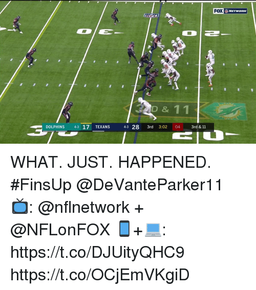 Memes, Dolphins, and Texans: FOX  D & 11  DOLPHINS 4-3 17 TEXANS 43 28 3rd 3:02 04  3rd & 11 WHAT. JUST. HAPPENED. #FinsUp @DeVanteParker11  📺: @nflnetwork + @NFLonFOX 📱+💻: https://t.co/DJUityQHC9 https://t.co/OCjEmVKgiD