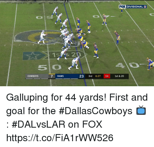 Dallas Cowboys, Memes, and Goal: FOX DIVISIONAL  1s& 20  COWBOYS  7 RAMS  23 3rd 6:27 04 1st & 20 Galluping for 44 yards!  First and goal for the #DallasCowboys  📺: #DALvsLAR on FOX https://t.co/FiA1rWW526
