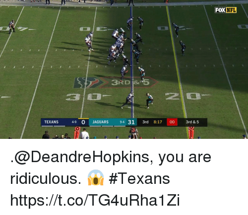 Memes, Texans, and 🤖: FOX  DXNFL  TEXANS4-9  4-9 O JAGUARS 9-4 31 3rd 8:17 00 3rd & 5  O. O .@DeandreHopkins, you are ridiculous. 😱 #Texans https://t.co/TG4uRha1Zi