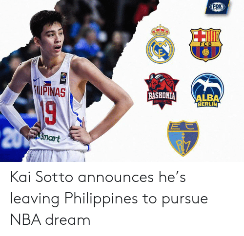 Nba, Philippines, and Fox: FOX  FCB  IPINAS  BASHONIAİ ALBA  BERLIN  TORIA GASTE  20  Smart Kai Sotto announces he's leaving Philippines to pursue NBA dream