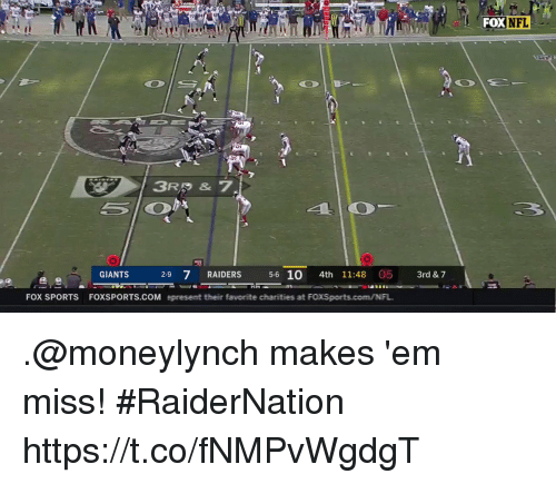 Memes, Sports, and Giants: FOX  GIANTS  2-9 7 RAIDERS 5-6 10 4th 11:48 05 3rd & 7  FOX SPORTS FOXSPORTS.COM epresent their favorite ciharities at F .@moneylynch makes 'em miss! #RaiderNation https://t.co/fNMPvWgdgT