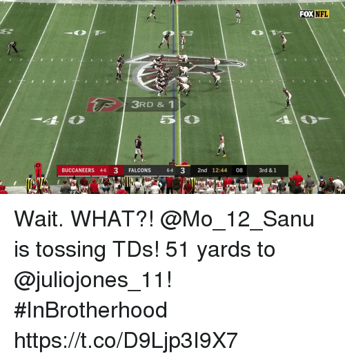 Memes, Falcons, and 🤖: FOX N  FL  3RD & 1  BUCCANEERS 4-6 3 FALCONS 64 3 2nd 12:44 08 3rd & 1  92 Wait. WHAT?!  @Mo_12_Sanu is tossing TDs!  51 yards to @juliojones_11! #InBrotherhood https://t.co/D9Ljp3I9X7
