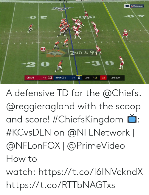 Memes, Broncos, and Chiefs: FOX NETWORK  03  2ND & 91  130  -2  4-2 13  6  CHIEFS  2nd  7:18  02  2nd & 9  BRONCOS  2-4 A defensive TD for the @Chiefs. @reggieragland with the scoop and score! #ChiefsKingdom  📺: #KCvsDEN on @NFLNetwork | @NFLonFOX | @PrimeVideo How to watch:https://t.co/I6INVckndX https://t.co/RTTbNAGTxs