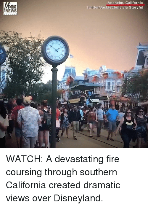 Disneyland, Fire, and Memes: FOX  NEWS  Anaheim, California  Twitter/JackieEbule via Storyful WATCH: A devastating fire coursing through southern California created dramatic views over Disneyland.
