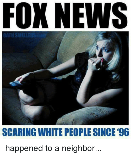 FOX NEWS ATH SMEL SCARING WHITE PEOPLE SINCE 96 Happened ...
