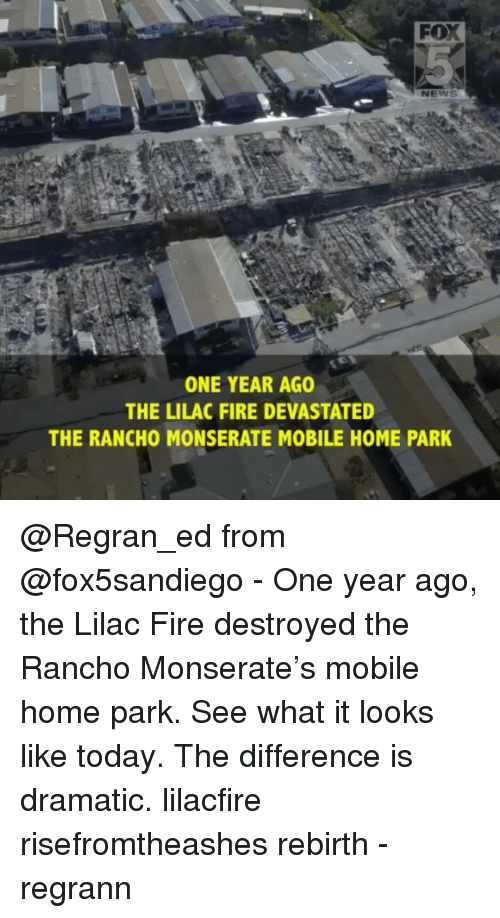 FOX NEWS ONE YEAR AGO THE LILAC FIRE DEVASTATED THE RANCHO ... Mobile Home Roofing Meme on motor scooter meme, co op meme, storage unit meme, time share meme, dwelling meme, live with parents meme, villa meme, renter meme, black rabbit meme, camper trailer meme, small house meme, private property meme, patio meme, inseparable meme, motorhome meme, no boat meme, new construction meme, income meme, hurricane supplies meme, trailer house meme,