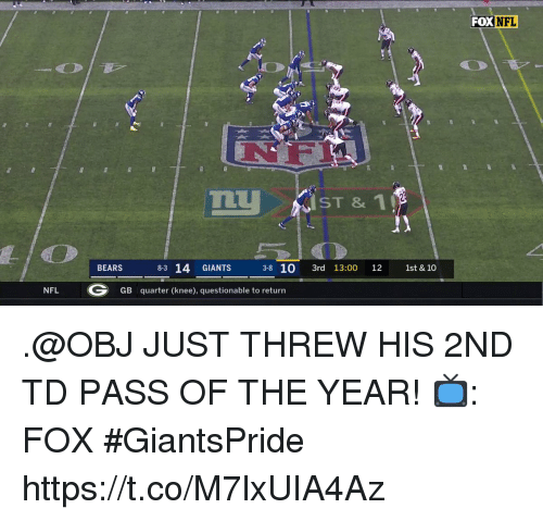 Memes, Nfl, and Bears: FOX NFL  14 GMNTS 10 3e 130 13 141  BEARS  3-8 10 3rd 13:00 12 1st & 10  NFL  GB quarter (knee), questionable to return .@OBJ JUST THREW HIS 2ND TD PASS OF THE YEAR!  📺: FOX #GiantsPride https://t.co/M7lxUIA4Az
