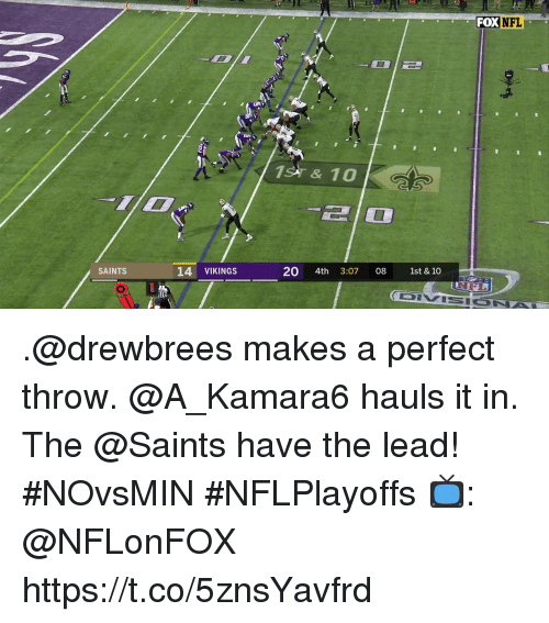 Memes, Nfl, and New Orleans Saints: FOX NFL  1S & 10  210  14 VIKINGS  20 4th 3:07 08 1st & 10  SAINTS .@drewbrees makes a perfect throw. @A_Kamara6 hauls it in.  The @Saints have the lead! #NOvsMIN #NFLPlayoffs  📺: @NFLonFOX https://t.co/5znsYavfrd