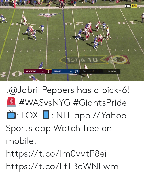 Memes, Nfl, and Washington Redskins: FOX NFL  1ST & 10  0-3 3  1-2 17  1st & 10  REDSKINS  GIANTS  3rd  1:28 .@JabrillPeppers has a pick-6! ? #WASvsNYG #GiantsPride  ?: FOX ?: NFL app // Yahoo Sports app Watch free on mobile: https://t.co/lm0vvtP8ei https://t.co/LfTBoWNEwm