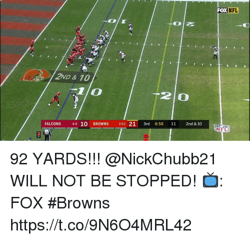 Memes, Nfl, and Browns: FOX  NFL  71  2ND & 10  2 0  FALCONS 4-4 10 BROWNS 261 21 3rd 8:58 11 2nd & 10  NFL  2 92 YARDS!!!  @NickChubb21 WILL NOT BE STOPPED!  📺: FOX #Browns https://t.co/9N6O4MRL42