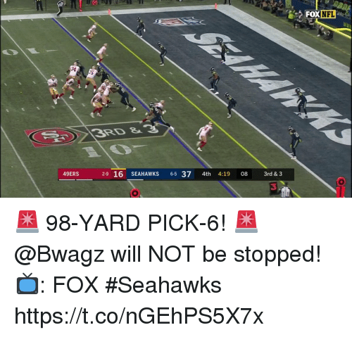 San Francisco 49ers, Memes, and Nfl: FOX NFL  74  3RD &3  49ERS  2-9 16 SEAHAWKS 6-5 37 4th 4:19 08 3rd & 3  3 🚨 98-YARD PICK-6! 🚨  @Bwagz will NOT be stopped!  📺: FOX #Seahawks https://t.co/nGEhPS5X7x