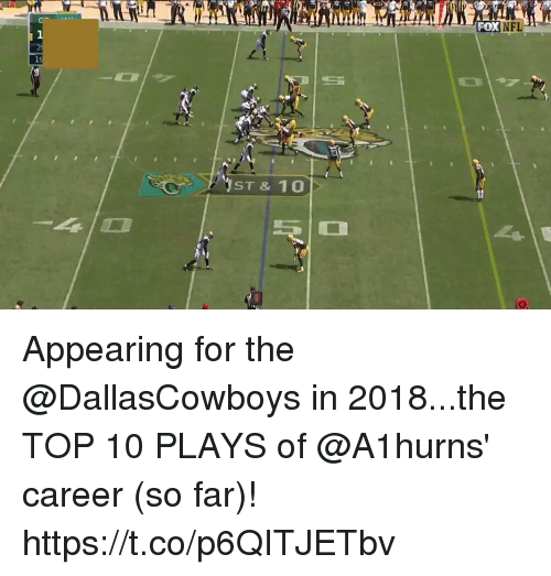 Memes, Nfl, and 🤖: FOX  NFL Appearing for the @DallasCowboys in 2018...the TOP 10 PLAYS of @A1hurns' career (so far)! https://t.co/p6QITJETbv