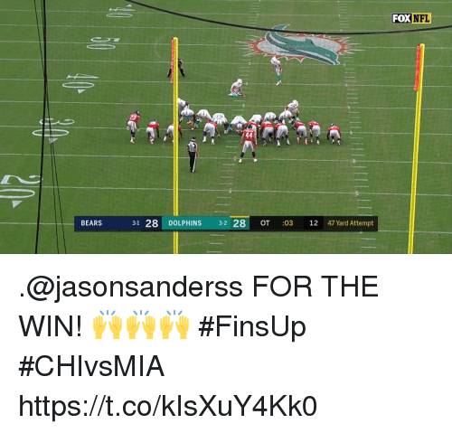 Memes, Nfl, and Bears: FOX  NFL  BEARS  3-1 28 DOLPHINS 32 28 OT :03 12 47 Yard Attempt .@jasonsanderss FOR THE WIN! 🙌🙌🙌  #FinsUp #CHIvsMIA https://t.co/kIsXuY4Kk0