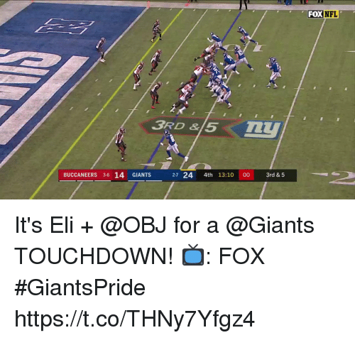 Memes, Nfl, and Giants: FOX NFL  BUCCANEERS 3-6 14 GIANTS  27 24 4th 13:10 00 3rd&5 It's Eli + @OBJ for a @Giants TOUCHDOWN!  📺: FOX #GiantsPride https://t.co/THNy7Yfgz4