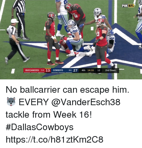 Dallas Cowboys, Memes, and Nfl: FOX  NFL  BUCCANEERS 5-9 13 COWBOYS 86 27 4th 14:16 12 2nd Down No ballcarrier can escape him. 🐺  EVERY @VanderEsch38 tackle from Week 16! #DallasCowboys https://t.co/h81ztKm2C8