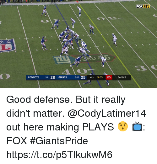 Dallas Cowboys, Memes, and Nfl: FOX NFL  COWBOYS 9-6 28 GIANTS 510 25 4th 5:05 05 3rd & 5 Good defense. But it really didn't matter.  @CodyLatimer14 out here making PLAYS 😯  📺: FOX #GiantsPride https://t.co/p5TlkukwM6