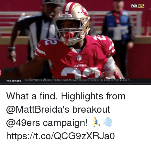 San Francisco 49ers, Aaron Rodgers, and Memes: FOX NFL  How did Packers QB Aaron Rodgers work through his injury to shock the Bears in Week 1? See h  FOX SPORTS What a find.  Highlights from @MattBreida's breakout @49ers campaign! 🏃💨 https://t.co/QCG9zXRJa0
