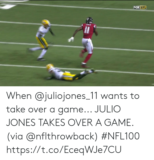 Memes, Nfl, and Game: FOX NFL  JRES When @juliojones_11 wants to take over a game...   JULIO JONES TAKES OVER A GAME. (via @nflthrowback) #NFL100 https://t.co/EceqWJe7CU