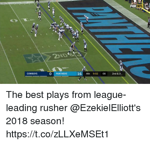 Dallas Cowboys, Memes, and Nfl: FOX NFL  O PANTHERS  16 4th  COWBOYS  9:02 08 2nd & 3 The best plays from league-leading rusher @EzekielElliott's 2018 season! https://t.co/zLLXeMSEt1