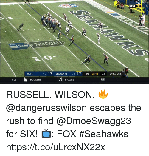 Dodgers, Memes, and Mlb: FOX NFL  RAMS  4-0 17 SEAHAWKS 2-2 17 3rd 10:43 13 2nd & Goal  FS1  MLB  DODGERS  BRAVES RUSSELL. WILSON. 🔥  @dangerusswilson escapes the rush to find @DmoeSwagg23 for SIX!  📺: FOX #Seahawks https://t.co/uLrcxNX22x