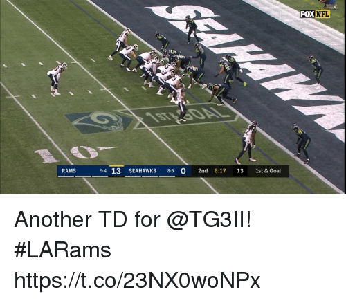 Memes, Nfl, and Goal: FOX NFL  RAMS  9-4 13 SEAHAWKS 8-5 O 2nd 8:17 13 1st & Goal Another TD for @TG3II! #LARams https://t.co/23NX0woNPx