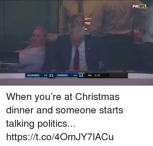 Christmas, Dallas Cowboys, and Football: FOX NFL  SEAHAWKS 86 21 COWBOYS 6 12 4th 5:39 When you're at Christmas dinner and someone starts talking politics... https://t.co/4OmJY7lACu