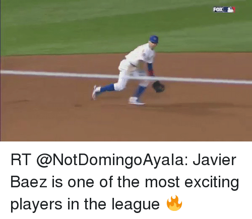 Memes, The League, and 🤖: FOX. RT @NotDomingoAyaIa: Javier Baez is one of the most exciting players in the league 🔥