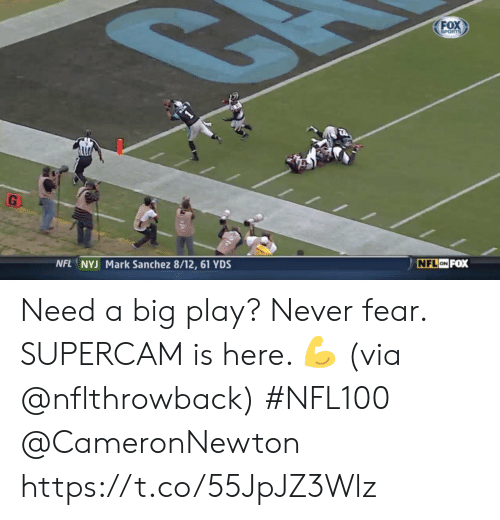 Memes, Nfl, and Sports: FOX  SPORTS  G  NFL ON FOX  NFL NYJ Mark Sanchez 8/12, 61 YDS Need a big play?   Never fear.  SUPERCAM is here. 💪 (via @nflthrowback) #NFL100 @CameronNewton https://t.co/55JpJZ3Wlz