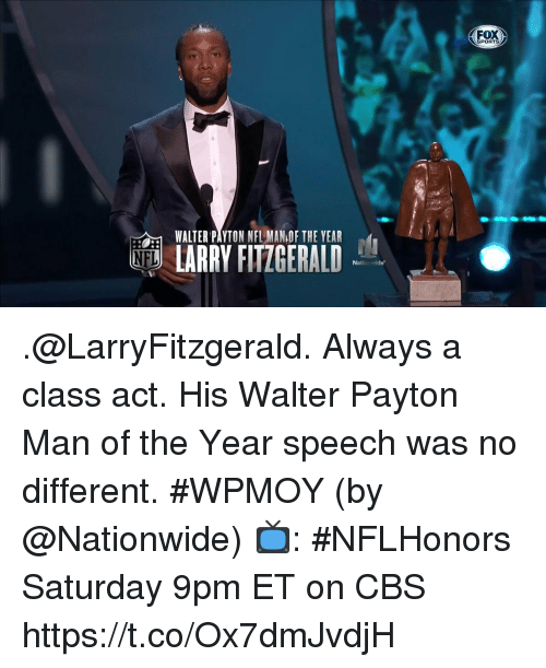 Larry Fitzgerald, Memes, and Nationwide: FOX  SPORTS  WALTER PAYTON NFL MAN OF THE YEAR  ND LARRY FITZGERALD .@LarryFitzgerald. Always a class act.  His Walter Payton Man of the Year speech was no different. #WPMOY (by @Nationwide)  📺: #NFLHonors Saturday 9pm ET on CBS https://t.co/Ox7dmJvdjH