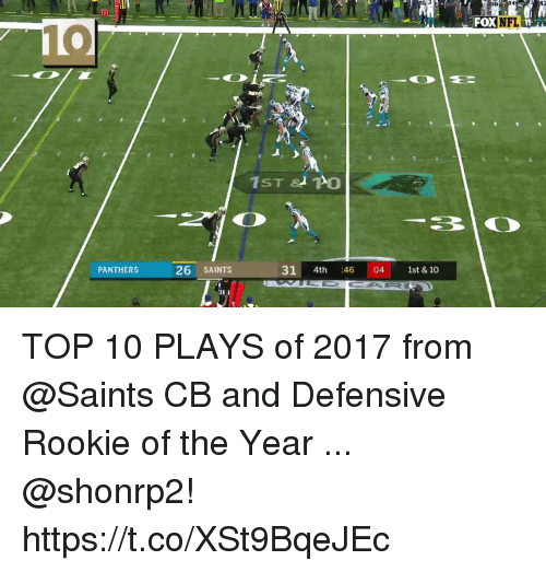 Memes, New Orleans Saints, and Panthers: FOXINFL  PANTHERS  26 SAINTS  31 4th 4604 1st & 10  1st & 10 TOP 10 PLAYS of 2017 from @Saints CB and Defensive Rookie of the Year ... @shonrp2! https://t.co/XSt9BqeJEc