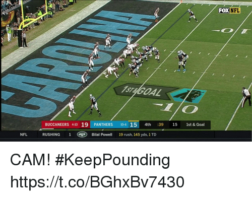 Memes, Nfl, and Goal: FOXNFL  AL  BUCCANEERS 410 19  PANTHERS 10-4 15 4th :39 15 1st & Goal  NFL  RUSHING  1  (  Bilal Powell  19rush, 145 yds, 1 TD CAM! #KeepPounding https://t.co/BGhxBv7430