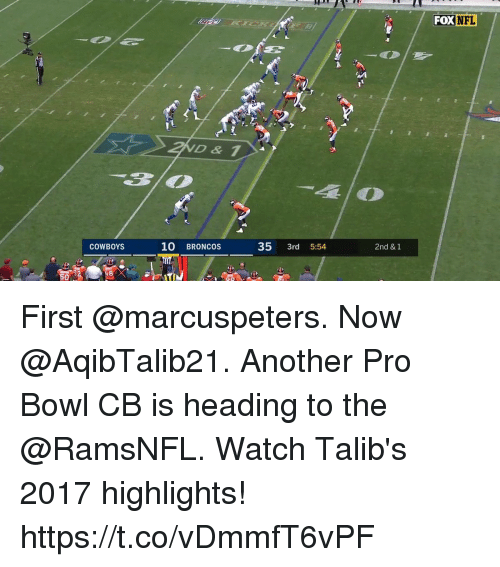 Dallas Cowboys, Memes, and Broncos: FOXNFL  D&1  COWBOYS  10 BRONCOS  35 3rd 5:54  2nd & 1 First @marcuspeters. Now @AqibTalib21. Another Pro Bowl CB is heading to the @RamsNFL.  Watch Talib's 2017 highlights! https://t.co/vDmmfT6vPF