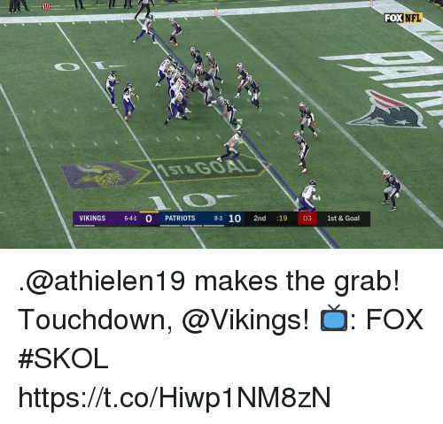 "Memes, Patriotic, and Goal: FOXNFL  ST&GOAL  ""inmas 6-4-10 PATRIOTS 8-3102-1  2nd 19 03 1st & Goal .@athielen19 makes the grab! Touchdown, @Vikings!  📺: FOX #SKOL https://t.co/Hiwp1NM8zN"