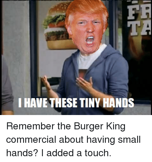 Burger King Funny And Commercial FR I HAVE THESE TINY HANDS