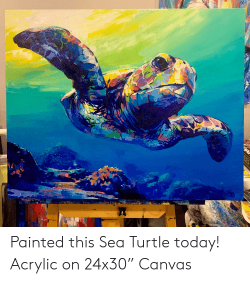 "Canvas, Today, and Turtle: FR Painted this Sea Turtle today! Acrylic on 24x30"" Canvas"