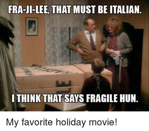 FRA-UI-LEE THAT MUST BE ITALIAN I THINK THAT SAYS FRAGILE