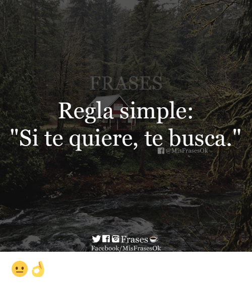 Frases Regla Simple Si Te Quiere Te F Busca F Frases