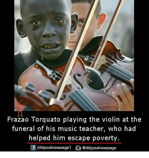 Memes, 🤖, and Violin: Frazao Torquato playing the violin at the  funeral of his music teacher, who had  helped him escape poverty.  /didyouknowpagel  @didyouknowpage