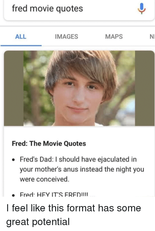 Fred The Movie Quotes Fred Movie Quotes ALL IMAGES MAPS NI Fred the Movie Quotes Fred's  Fred The Movie Quotes